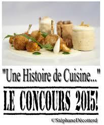 concours cuisine le concours une histoire de cuisine édition 2015 stéphane