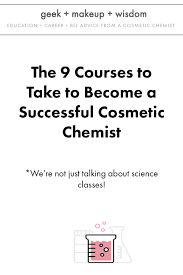 cosmetic classes the 9 courses to take to become a successful cosmetic chemist