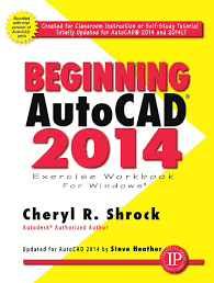 beginning autocad 2014 cheryl r shrock 9780831134730 amazon