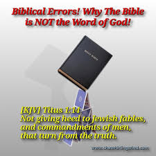 biblical errors why the bible is not god s word the whirling