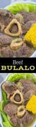 filipino thanksgiving recipes beef bulalo is a filipino beef shank soup with clear broth this