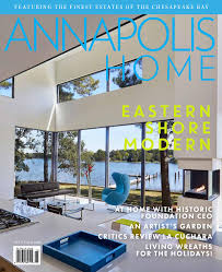 annapolis home magazine eastern shore modern by th media issuu