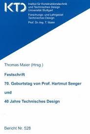technisches design festschrift 70 geburtstag prof hartmut seeger und 40 jahre techn