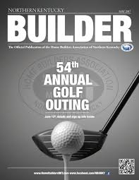 nky builder may 2017 by home builders association of northern