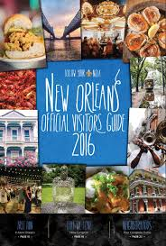 Tourist Map Of New Orleans by New Orleans Official Visitors Guide 2016 By New Orleans Tourism