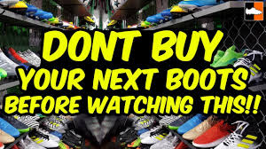 buy boots football don t buy football boots before this soccer