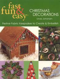 fast fun u0026 easy christmas decorations festive fabric keepsakes