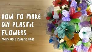 plastic flowers how to make diy plastic flowers using plastic bags