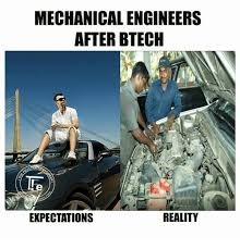 Mechanical Engineer Meme - mechanical engineers after btech expectations reality meme on