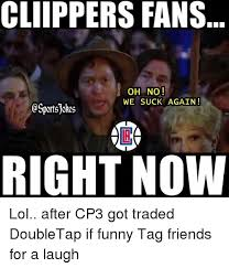 Funny Clippers Memes - 25 best memes about funny funny memes