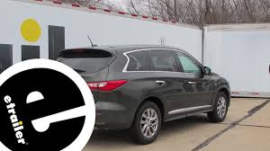 2017 infiniti qx60 rack and trailer hitch installation 2014 infiniti qx60 draw tite