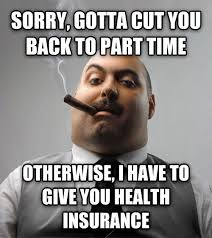 Obama Care Meme - scumbag boss weknowmemes