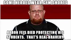 Aaron Meme - please remember the hero of parkland aaron feis and give generously