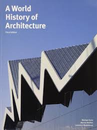 a world history of architecture michael fazio marian moffett