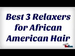 best relaxers for short black hair best 3 relaxers for african american hair youtube