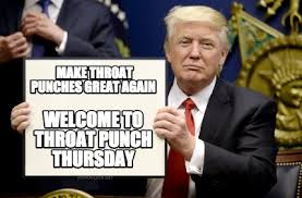 Throat Punch Meme - meme maker make throat punches great again welcome to throat punch