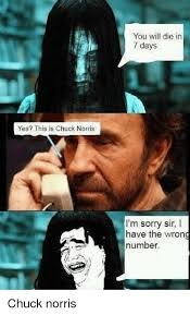 Chuck Norris Pokemon Memes - you will die in 7 days yes this is chuck norris i m sorry sir i
