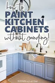 how to paint cabinets white without sanding how to paint kitchen cabinets without sanding sustain my