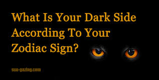 what is your dark side according to your zodiac sign