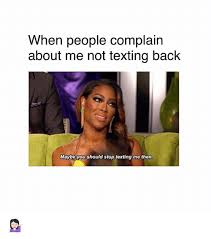 Not Texting Back Memes - 25 best memes about not texting back not texting back memes