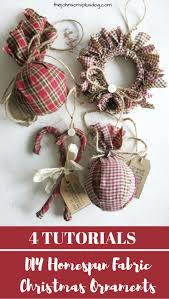 diy homespun fabric christmas ornaments click through for