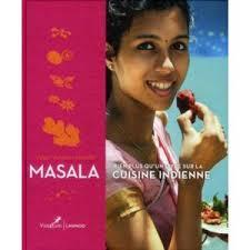 livre cuisine indienne editions racine masala bien plus qu un livre sur la cuisine