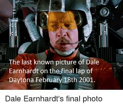 Dale Earnhardt Meme - the last known picture of dale earnhardt on theofinal lap of daytona