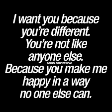happy thanksgiving love quotes i want you because you u0027re different you u0027re not like anyone else