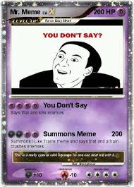 You Don T Say Memes - pok礬mon mr meme you don t say my pokemon card