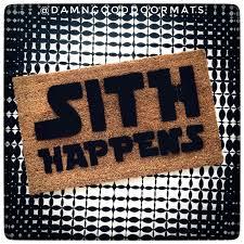 sith happens doormat damn good doormats
