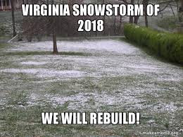 Snowstorm Meme - virginia snowstorm of 2018 we will rebuild make a meme