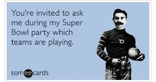 Super Bowl Sunday Meme - super bowl party invite ask playing funny ecard super bowl ecard
