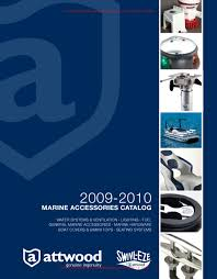 attwood 2009 2010 marine accessories catalog by marine mega store