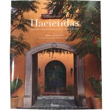 Modern Spanish Homes Haciendas Spanish Colonial Houses In The U S And Mexico