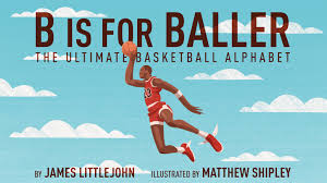 b is for baller the basketball alphabet book for kids by james