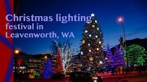 leavenworth light festival 2017 lighting festival in leavenworth wa christmas day youtube