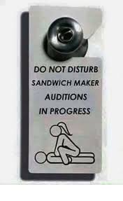 Sandwich Maker Meme - do not disturb sandwich maker auditions in progress