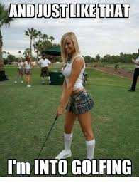 Golf Meme - andjust like that i m into golfing meme on me me