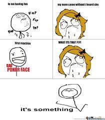 Its Something Meme - its something by duskoli meme center