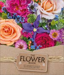 dk u0027s the flower book 60 flowers to dream about u2013 book time
