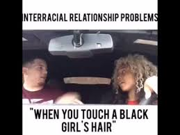 Interracial Relationship Memes - interracial relationship problems when you touch a black girl s