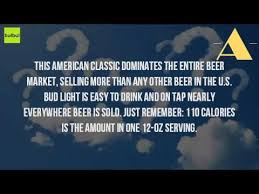bud light beer calories how many calories are in a bottle of bud light beer youtube