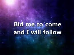 bid me i will follow maranatha a lyric