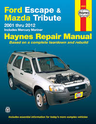 ford escape u0026 mazda tribute 01 12 inc mercury mariner 05 11