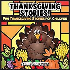 thanksgiving stories thanksgiving stories for children and