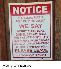 notice this restaurant is politically incorrect we say merry