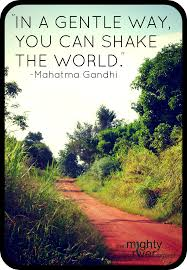 quote gandhi change world in a gentle way you can shake the world