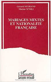 nationalit fran aise mariage mariages mixtes et nationalité française les français par mariage