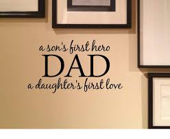 amazon com a son s first hero dad a daughter s first love vinyl amazon com a son s first hero dad a daughter s first love vinyl wall art inspirational quotes and saying home decor decal sticker home kitchen