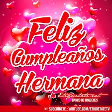 imagenes ke digan feliz cumpleanos imagenes de cumpleaños que digan feliz cumpleaños hermana http